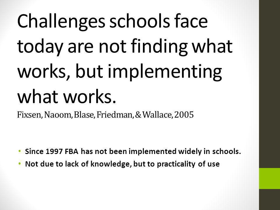 Challenges schools face today are not finding what works, but implementing what works.