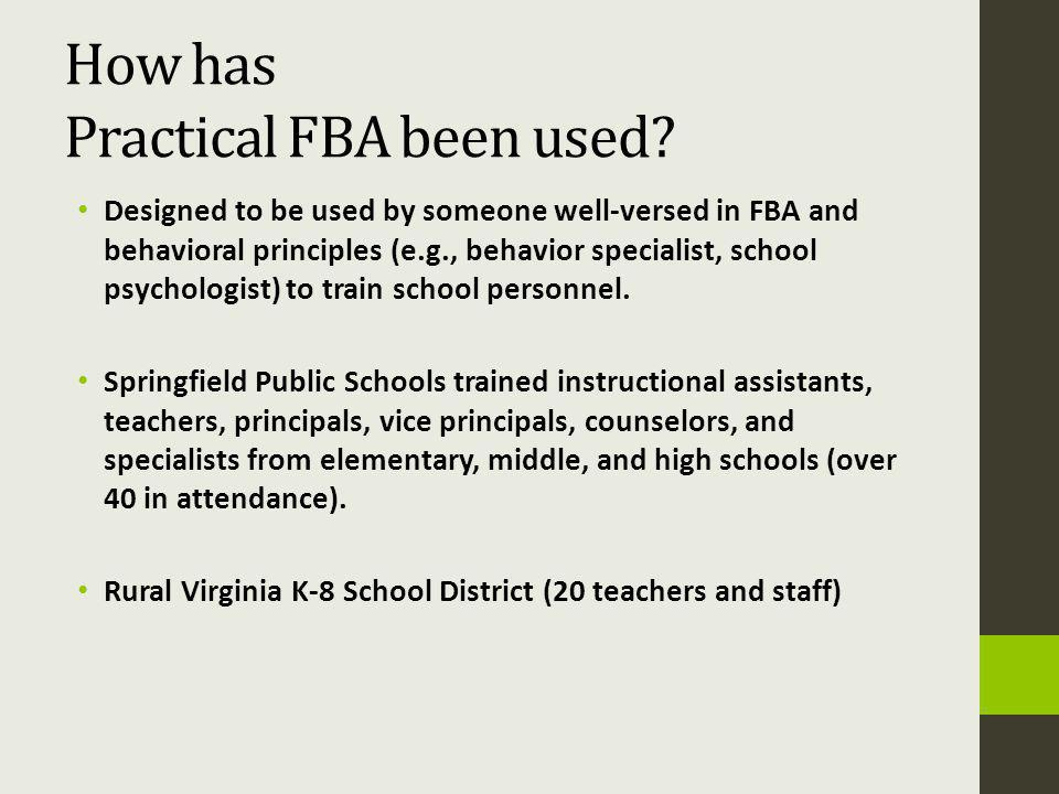 How has Practical FBA been used.