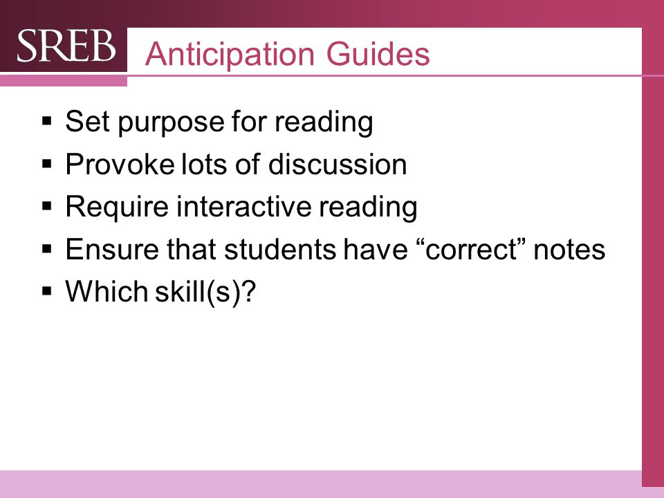 Company LOGO Anticipation Guides  Set purpose for reading  Provoke lots of discussion  Require interactive reading  Ensure that students have correct notes  Which skill(s)?