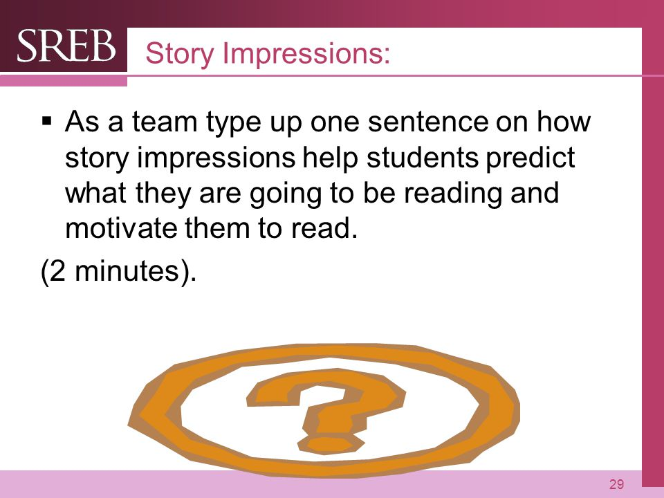 Company LOGO Story Impressions:  As a team type up one sentence on how story impressions help students predict what they are going to be reading and motivate them to read.