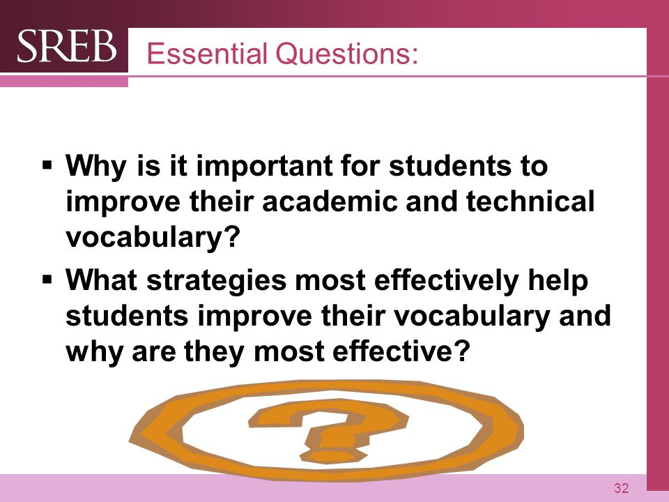 Company LOGO Essential Questions:  Why is it important for students to improve their academic and technical vocabulary.