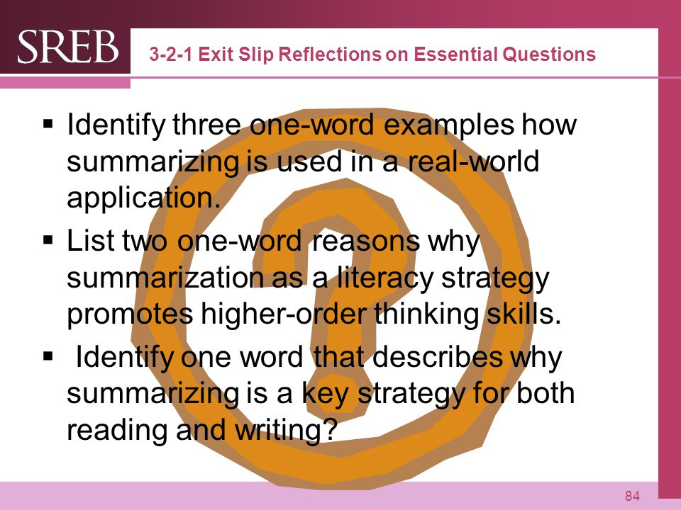 Company LOGO 3-2-1 Exit Slip Reflections on Essential Questions  Identify three one-word examples how summarizing is used in a real-world application.