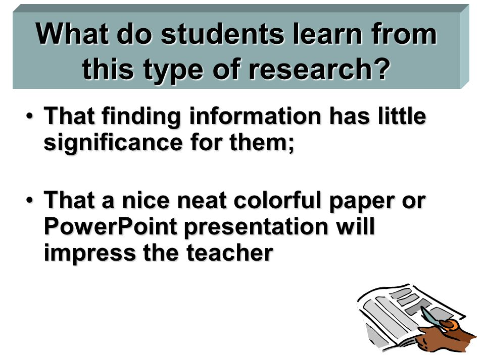 What do students learn from this type of research.