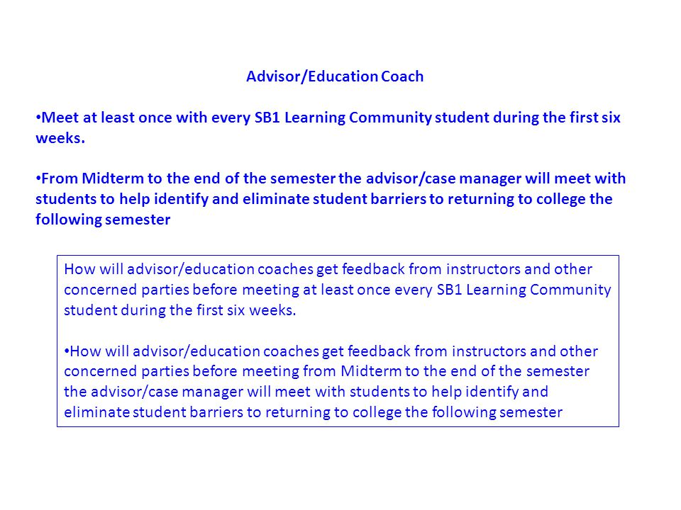 How will advisor/education coaches get feedback from instructors and other concerned parties before meeting at least once every SB1 Learning Community student during the first six weeks.