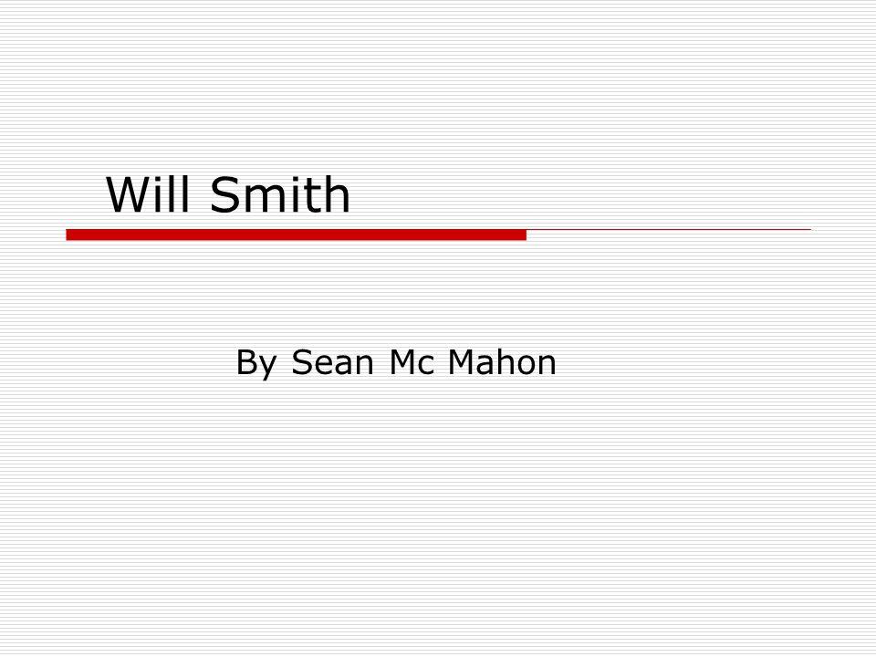 Will Smith By Sean Mc Mahon