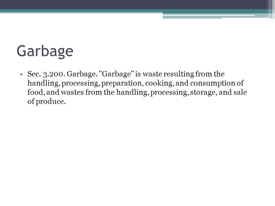 Garbage Sec. 3.200. Garbage.