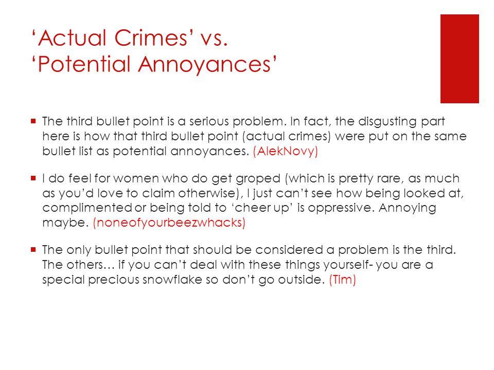 'Actual Crimes' vs. 'Potential Annoyances'  The third bullet point is a serious problem.