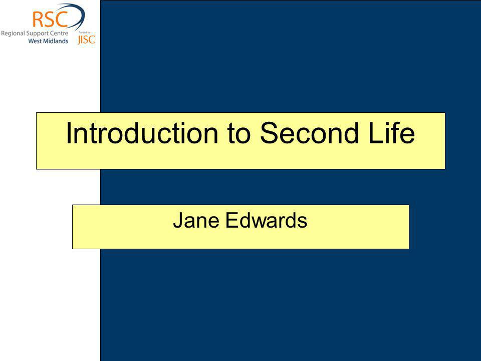 Introduction to Second Life Jane Edwards