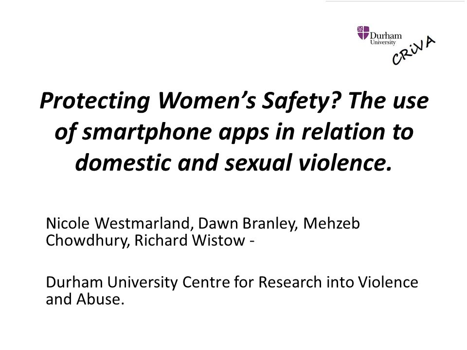 Protecting Women's Safety. The use of smartphone apps in relation to domestic and sexual violence.