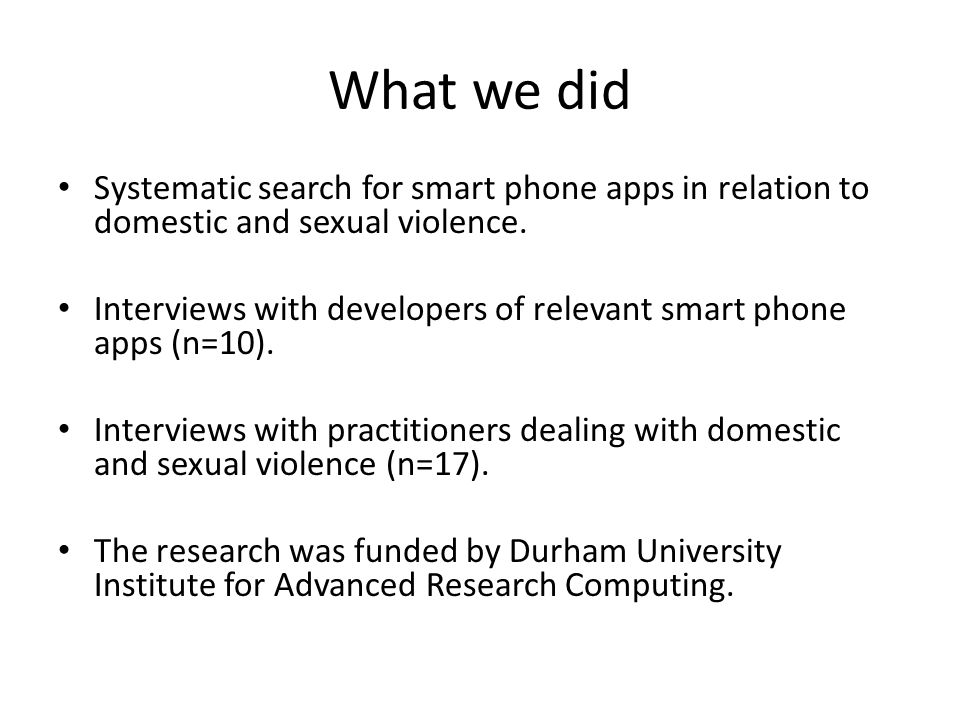 What we did Systematic search for smart phone apps in relation to domestic and sexual violence.