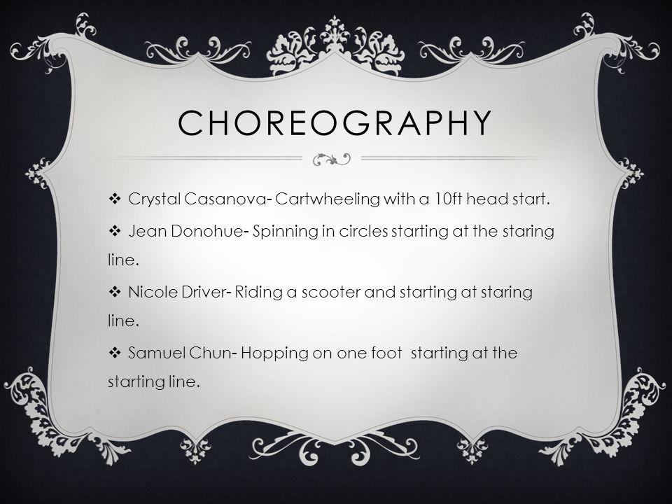 CHOREOGRAPHY  Crystal Casanova- Cartwheeling with a 10ft head start.