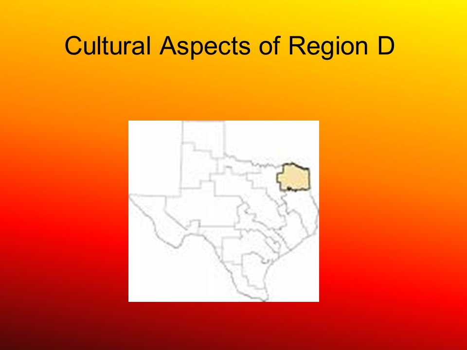 Cultural Aspects of Region D