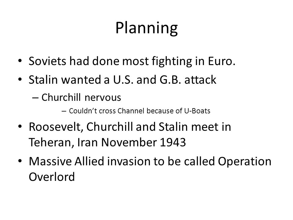 Planning Soviets had done most fighting in Euro. Stalin wanted a U.S.
