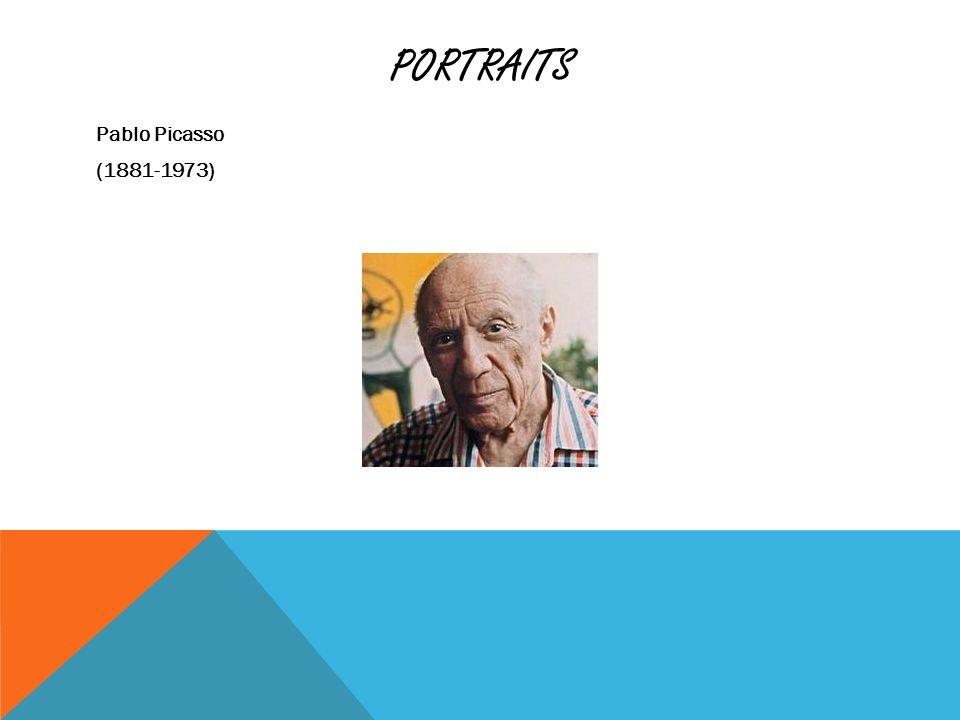 PORTRAITS Pablo Picasso (1881-1973)