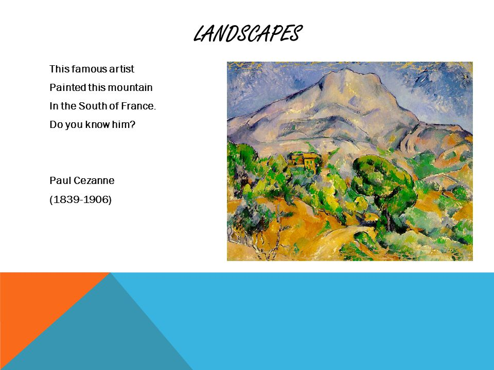 LANDSCAPES This famous artist Painted this mountain In the South of France.