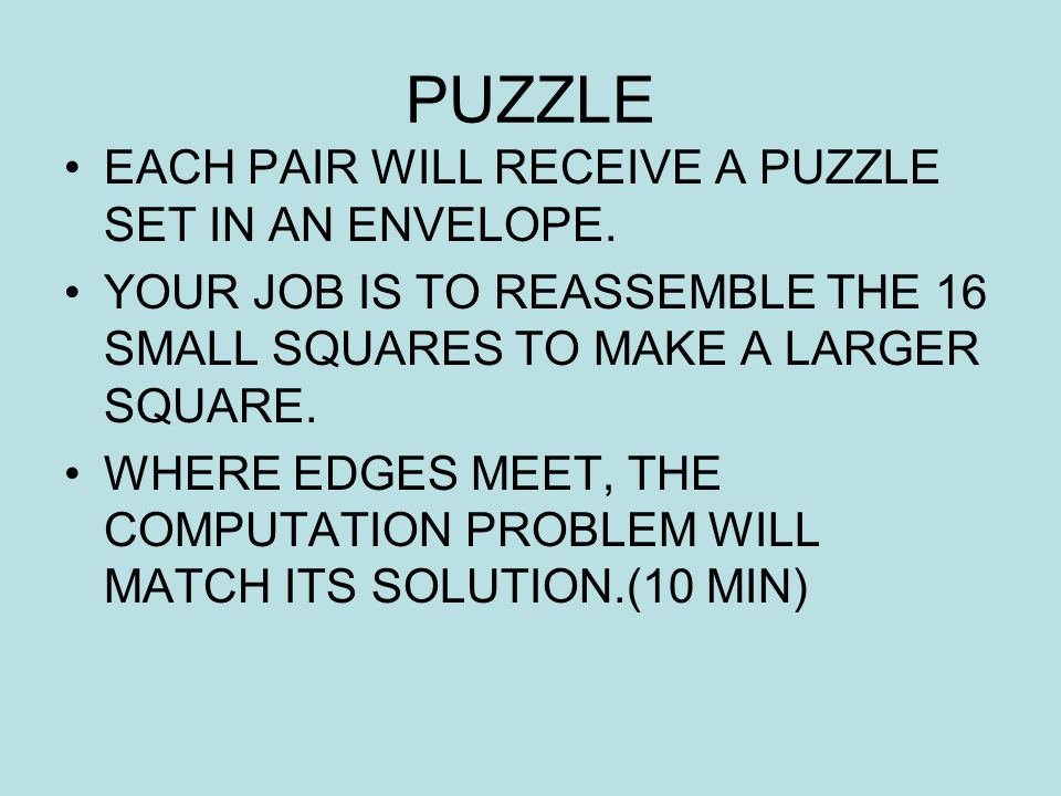 PUZZLE EACH PAIR WILL RECEIVE A PUZZLE SET IN AN ENVELOPE.