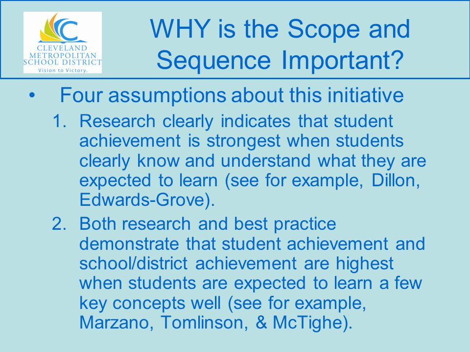 Four assumptions about this initiative 1.Research clearly indicates that student achievement is strongest when students clearly know and understand what they are expected to learn (see for example, Dillon, Edwards-Grove).