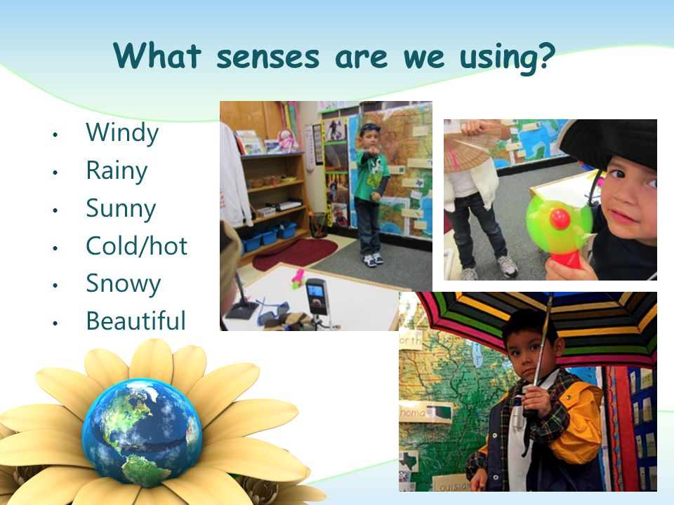 What senses are we using.