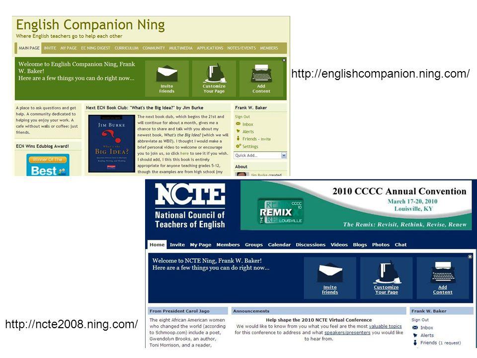 http://ncte2008.ning.com/ http://englishcompanion.ning.com/