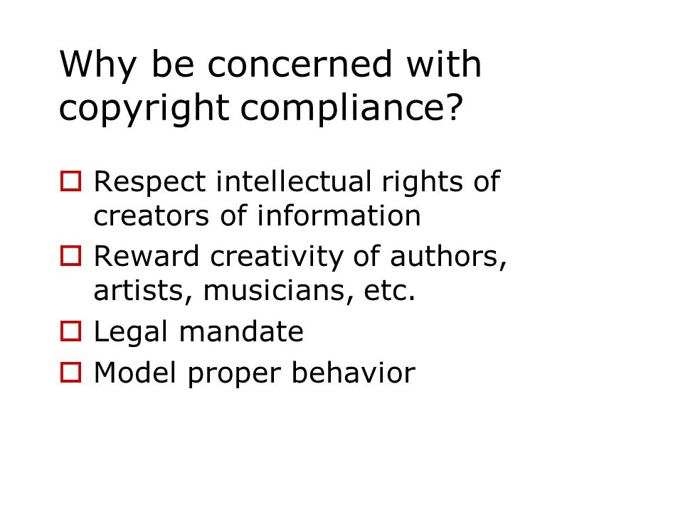 Why be concerned with copyright compliance.