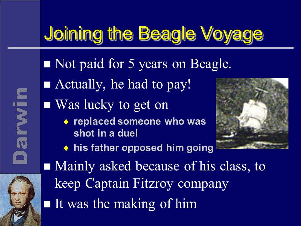 Joining the Beagle Voyage n Not paid for 5 years on Beagle.