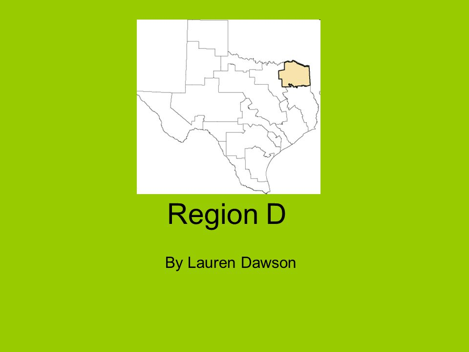 Region D By Lauren Dawson