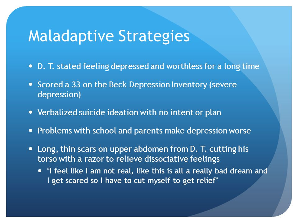 Maladaptive Strategies D. T.