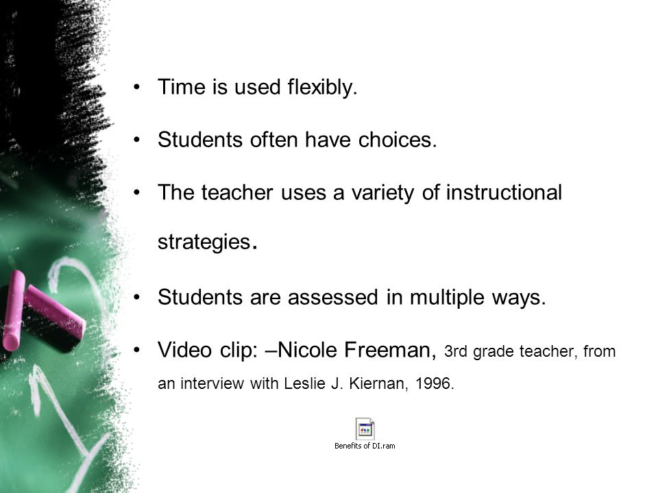 Time is used flexibly.Students often have choices.