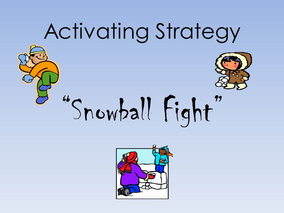 Activating Strategy Snowball Fight