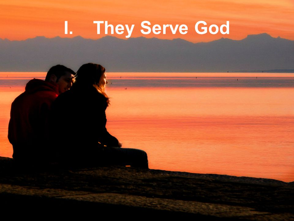 I. They Serve God