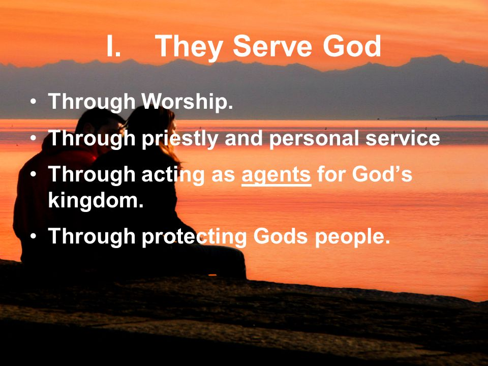I. They Serve God Through Worship.