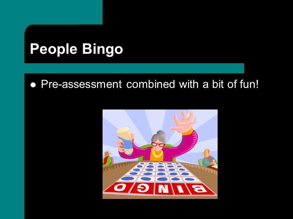 People Bingo Pre-assessment combined with a bit of fun!