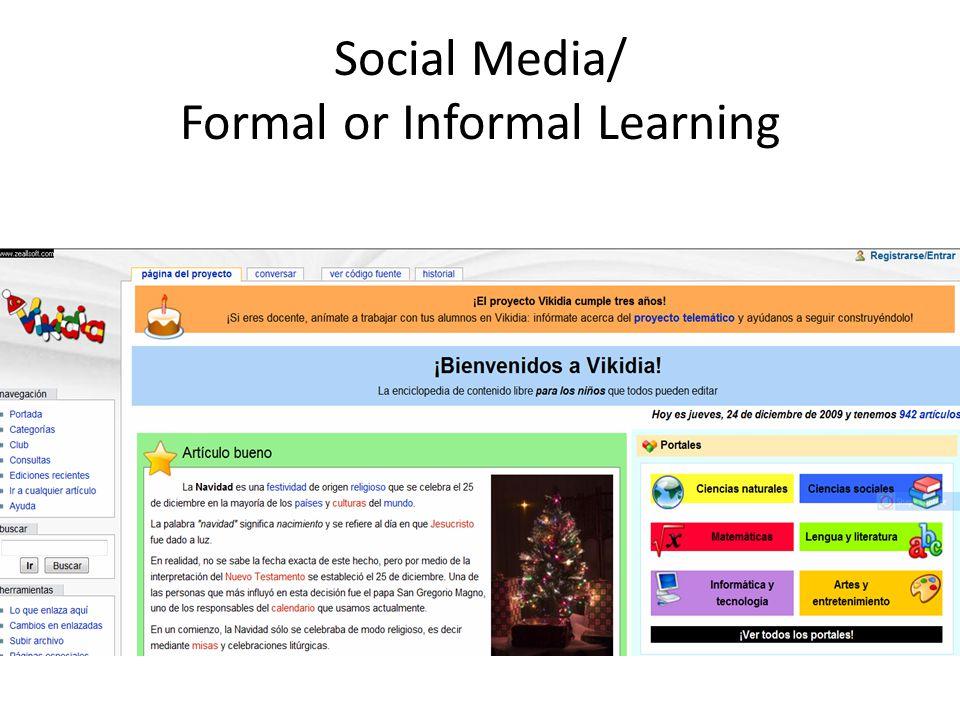 Social Media/ Formal or Informal Learning