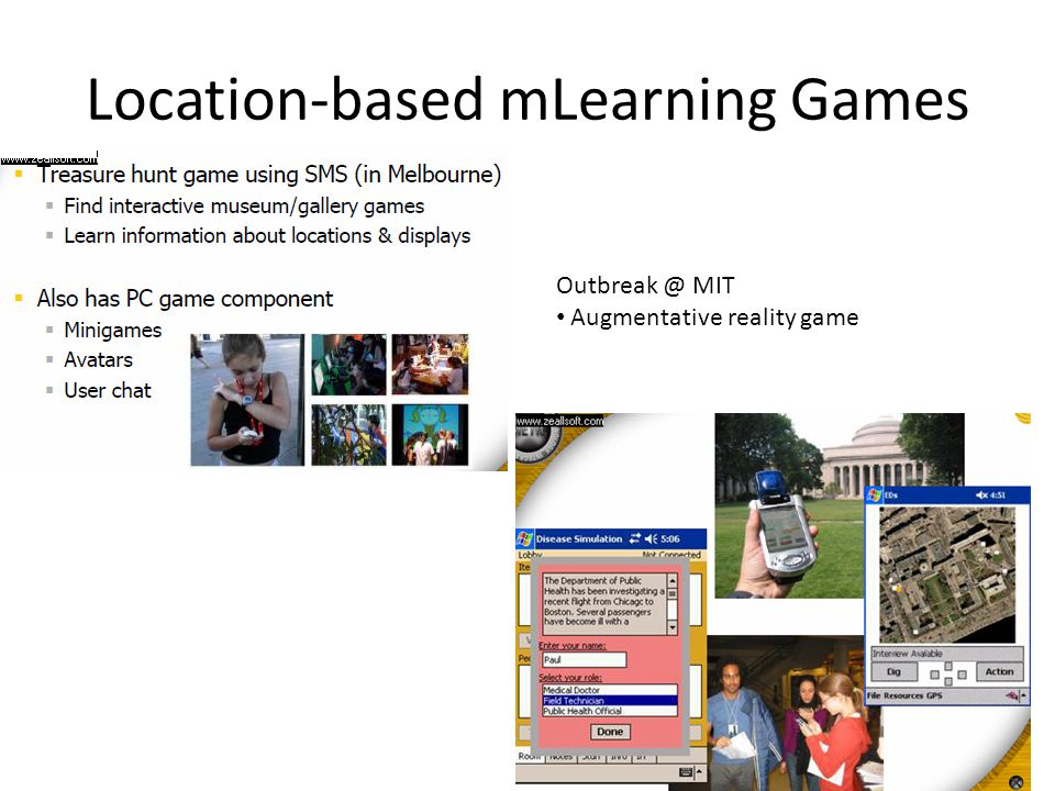 Location-based mLearning Games Outbreak @ MIT Augmentative reality game