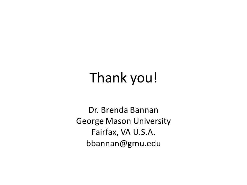 Thank you! Dr. Brenda Bannan George Mason University Fairfax, VA U.S.A. bbannan@gmu.edu