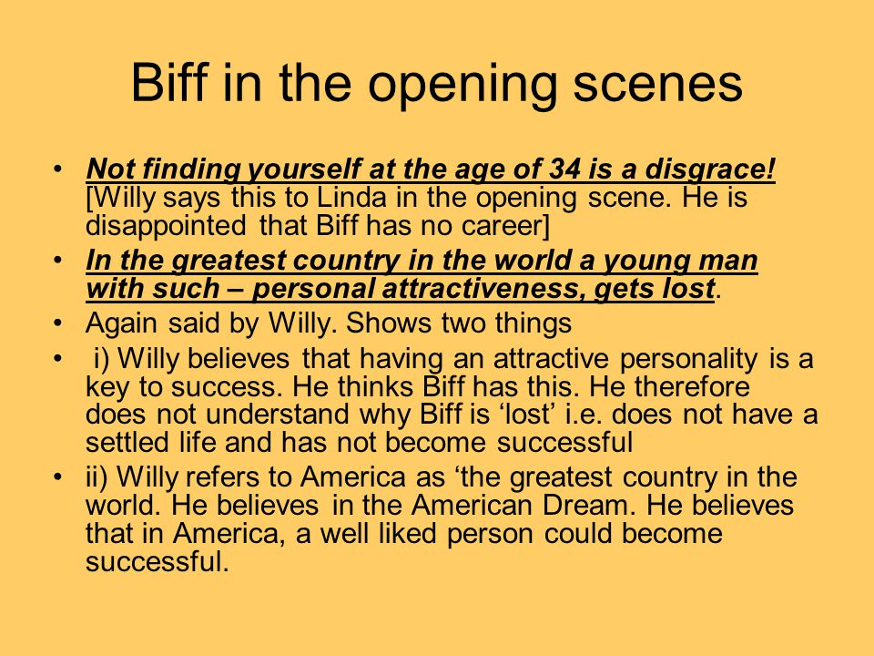 Biff in the opening scenes Not finding yourself at the age of 34 is a disgrace.