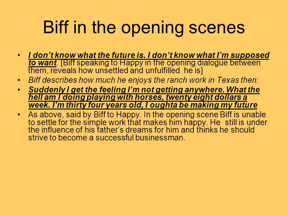 Biff in the opening scenes I don't know what the future is.
