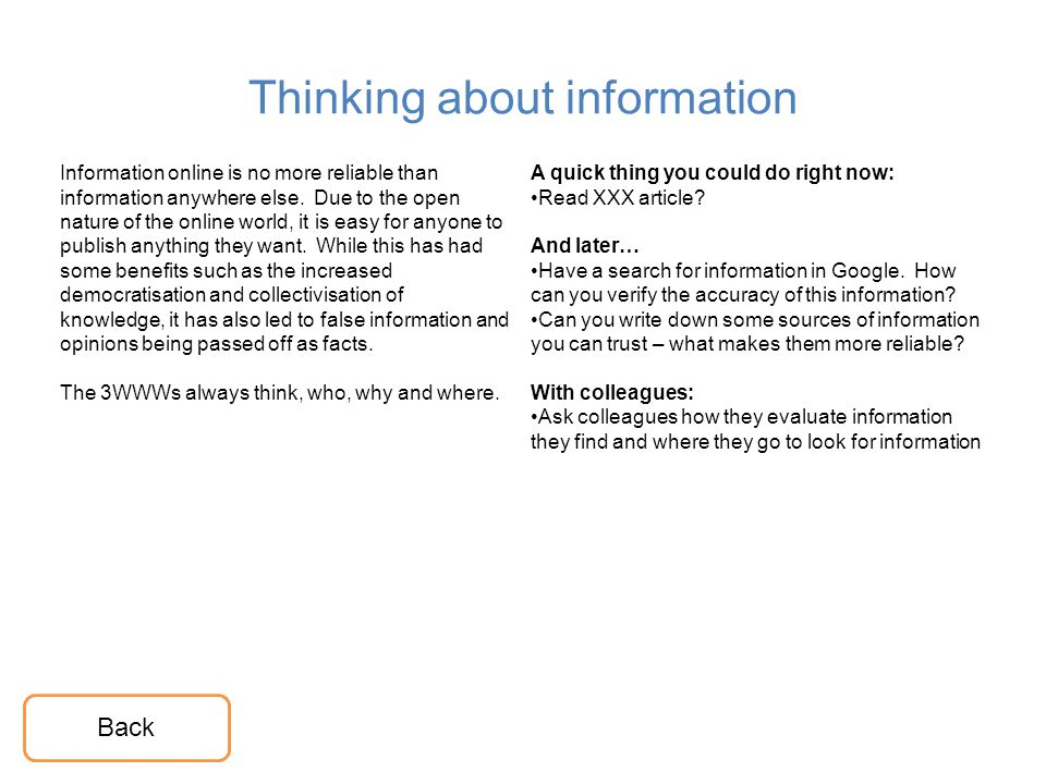 Thinking about information Information online is no more reliable than information anywhere else.