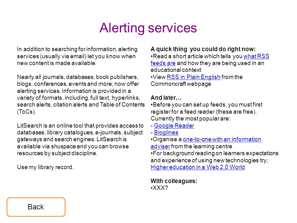 Alerting services In addition to searching for information, alerting services (usually via email) let you know when new content is made available. Nea