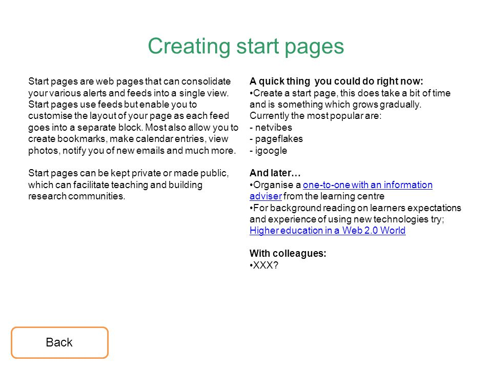 Creating start pages Start pages are web pages that can consolidate your various alerts and feeds into a single view. Start pages use feeds but enable