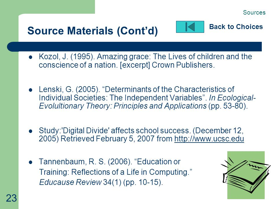 23 Source Materials (Cont'd) Kozol, J. (1995). Amazing grace: The Lives of children and the conscience of a nation. [excerpt] Crown Publishers. Lenski