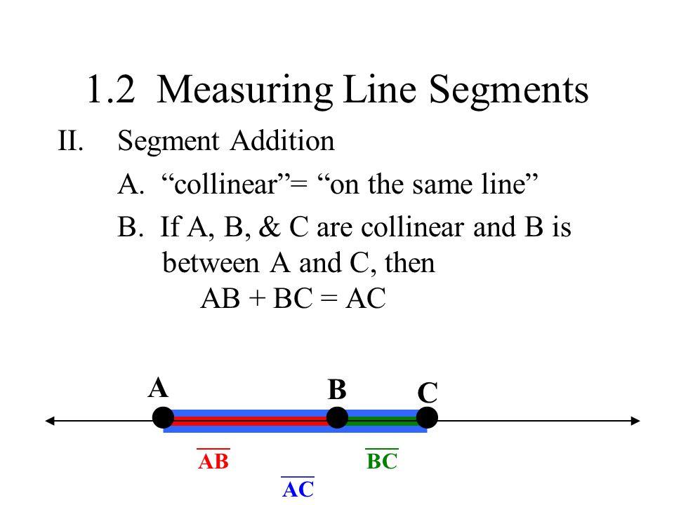 1.2 Measuring Line Segments II.Segment Addition A.