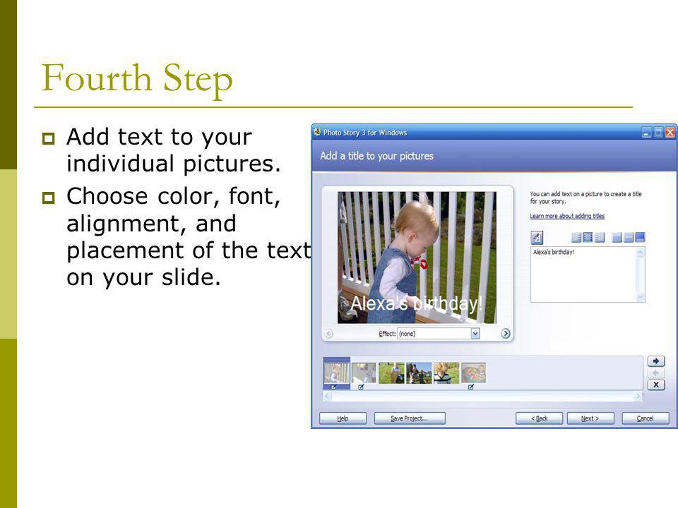 Fourth Step  Add text to your individual pictures.