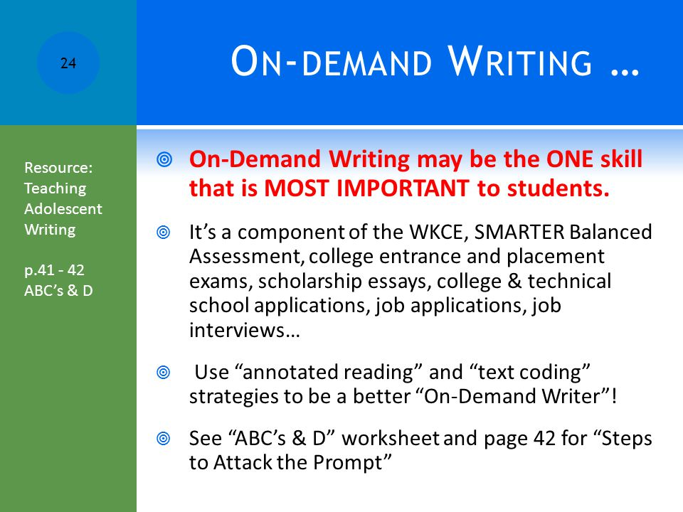 O N - DEMAND W RITING …  On-Demand Writing may be the ONE skill that is MOST IMPORTANT to students.