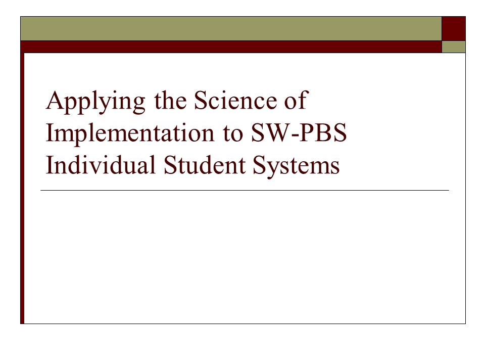 Applying the Science of Implementation to SW-PBS Individual Student Systems