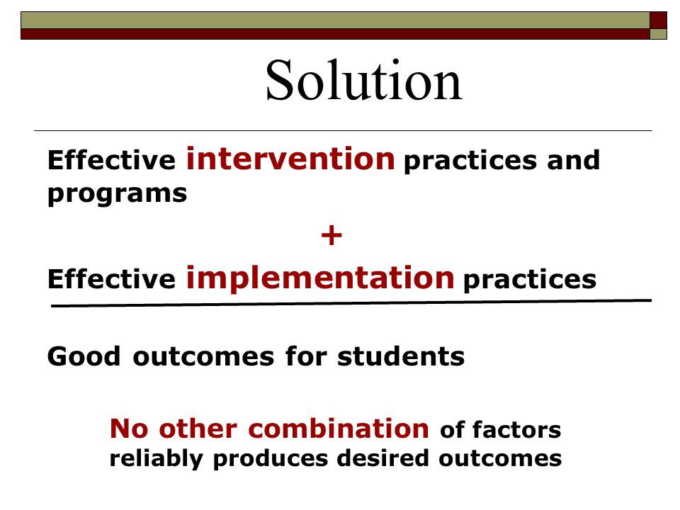 Implementation: Competency Drivers Mechanisms that help develop, improve, and sustain one's ability to implement an intervention to benefit students