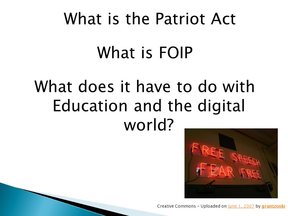 What is the Patriot Act What is FOIP What does it have to do with Education and the digital world.