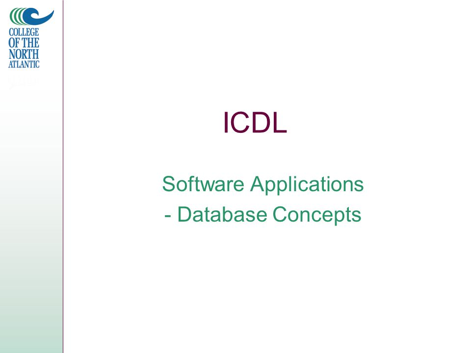 ICDL Software Applications - Database Concepts