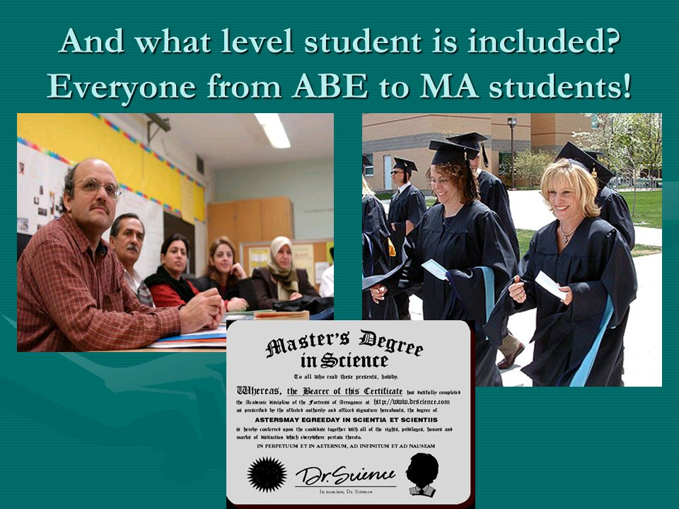 And what level student is included Everyone from ABE to MA students!