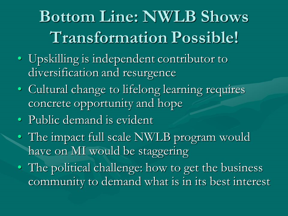 Bottom Line: NWLB Shows Transformation Possible.